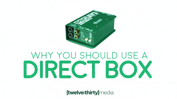 Why You Should Use a Direct Box
