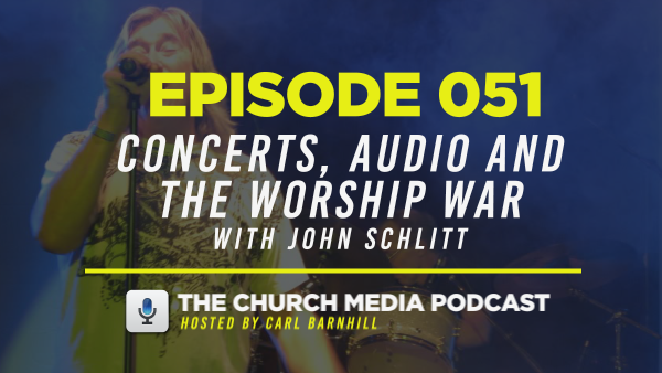 EPISODE 051: Concerts, Audio, and The Worship War with John Schlitt (Lead Singer of Petra)
