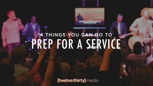 4 Things to do to Prep for a Service