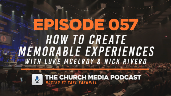 EPISODE 057: How to Create Memorable Experiences with Luke McElroy and Nick Rivero