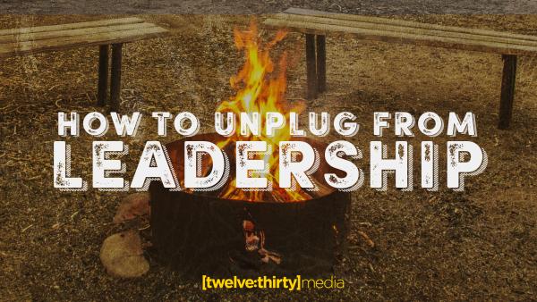 unplug from leadership