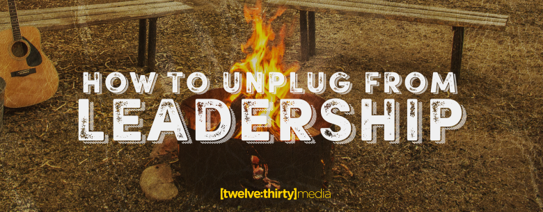 unplug from leadership