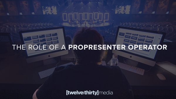 The Role of a Propresenter Operator