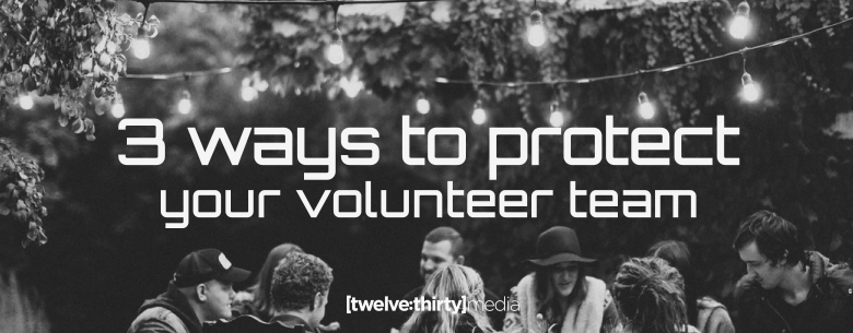 protect your volunteer team