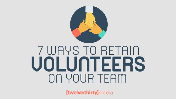 7 Ways to Retain Volunteers