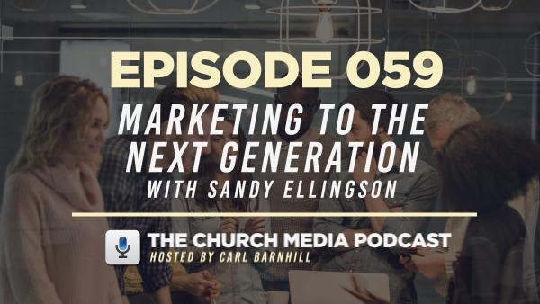 EPISODE 059: Marketing To The Next Generation with Sandy Ellingson