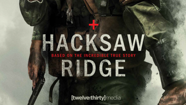 HACKSAW RIDGE: In Theaters Today