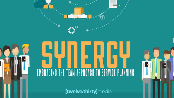 Synergy: Embracing the Team Approach to Service Planning