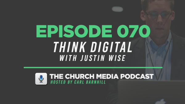 EPISODE 070: Think Digital with Justin Wise