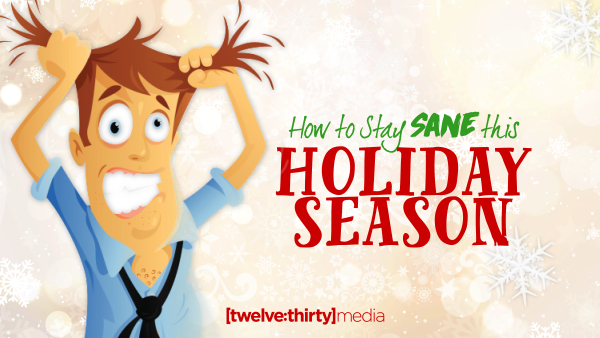 How to Stay Sane This Holiday Season