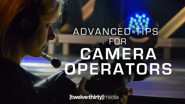 Advanced Tips for Stationary Camera Operators