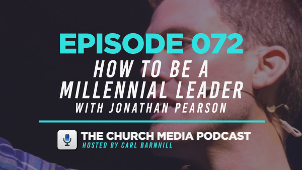 EPISODE 072: How to be a Millennial Leader with Jonathan Pearson