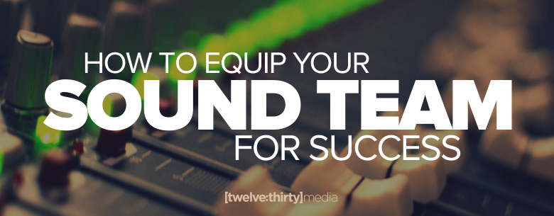 equip your sound team