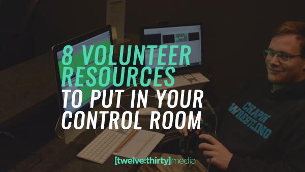 8 Volunteer Resources to Put in Your Control Room