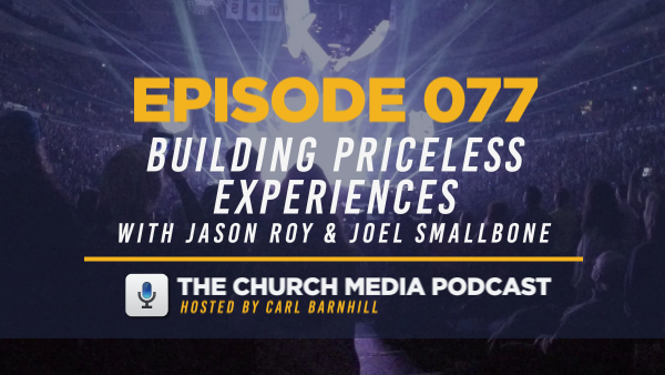 EPISODE 077: Building Priceless Experiences with Jason Roy and Joel Smallbone