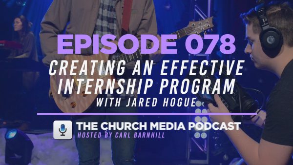 EPISODE 078: Creating an Effective Internship Program with Jared Hogue