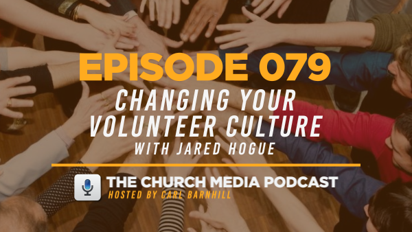 EPISODE 079: Changing Your Volunteer Culture with Jared Hogue