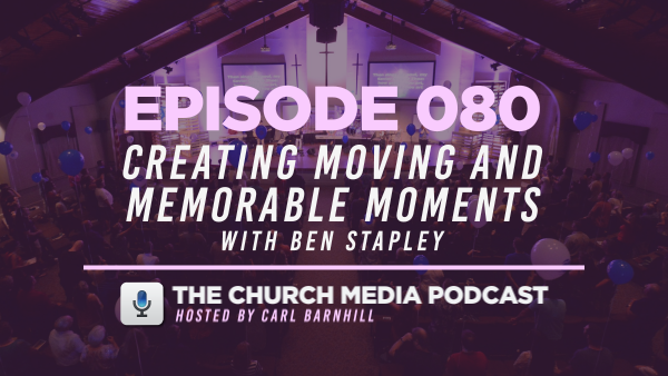 EPISODE 080: Creating Moving and Memorable Moments with Ben Stapley