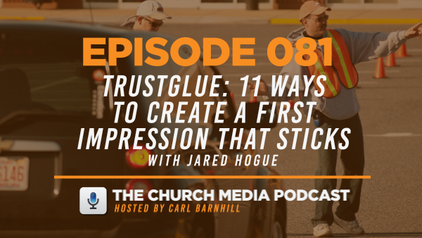EPISODE 081: TrustGlue – 11 Ways to Create a First Impression That Sticks with Adam McLaughlin