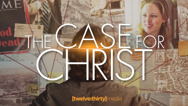 THE CASE FOR CHRIST In Theaters April 7th