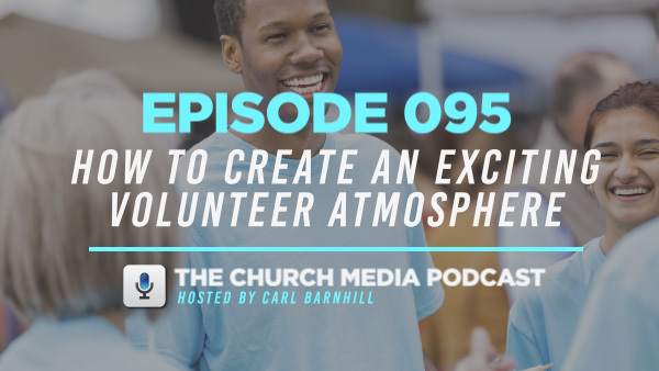 EPISODE 095: How to Create an Exciting Volunteer Atmosphere