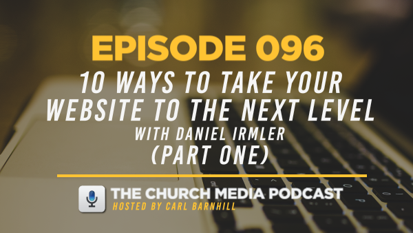 EPISODE 096: 10 Ways to Take Your Website to the Next Level with Daniel Irmler (Part One)