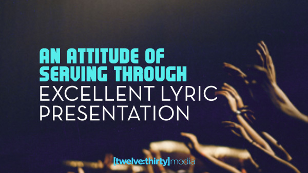 Excellent Lyric Presentation