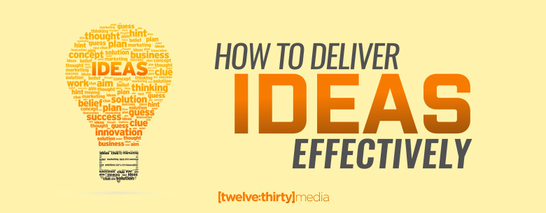Deliver Ideas Effectively