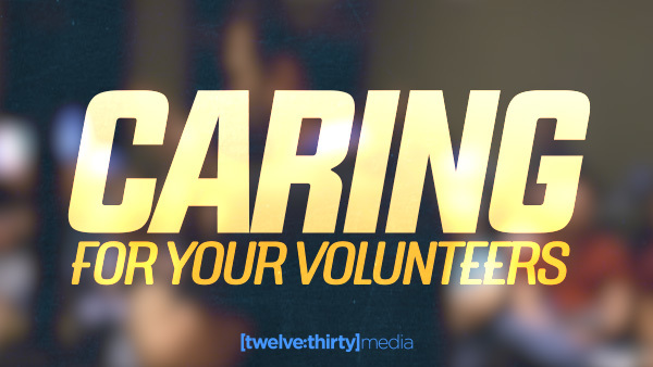 Caring for Your Volunteers