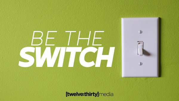 be the switch