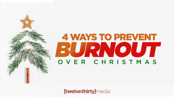 Prevent Burnout Over Christmas