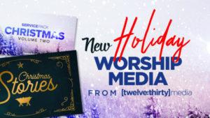 NEW Holiday Worship Media
