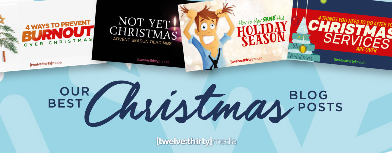 4 Things For Christmas.Our Best Christmas Blog Posts Twelve Thirty Media