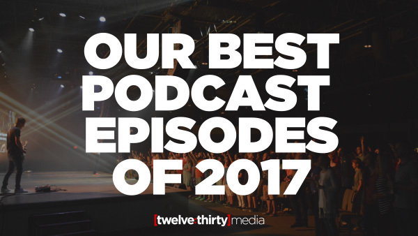 Our Most Popular Podcast Episodes of 2017