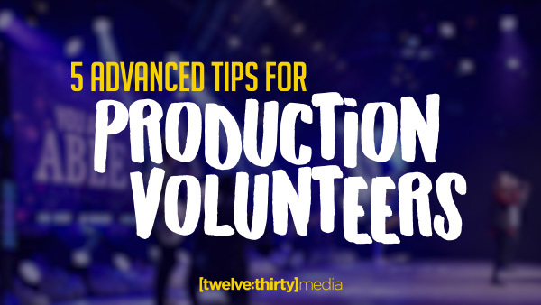 Production Volunteers