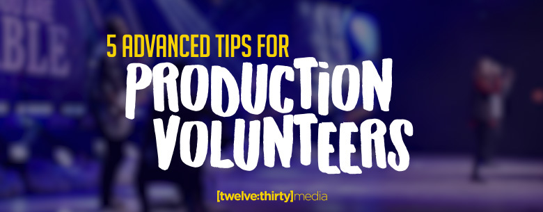Production Volunteers