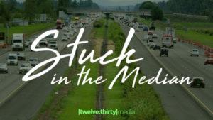 Stuck in the Median