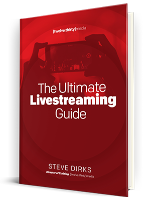 The Ultimate Livestreaming Guide
